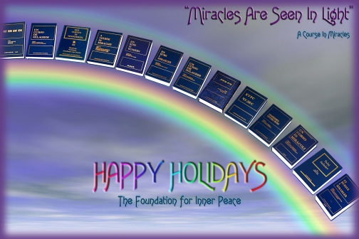 "Foundation for Inner Peace - Happy Holidays card 2004 - ""Miracles Are Seen In Light"" - A Course in Miracles"