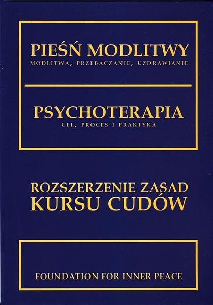 Polish booklet: Psychoterapia + Pieśń Modlitwy (Psychotherapy: Purpose, Process and Practice + The Song of Prayer: Prayer, Forgiveness, Healing) - supplements to A Course in Miracles
