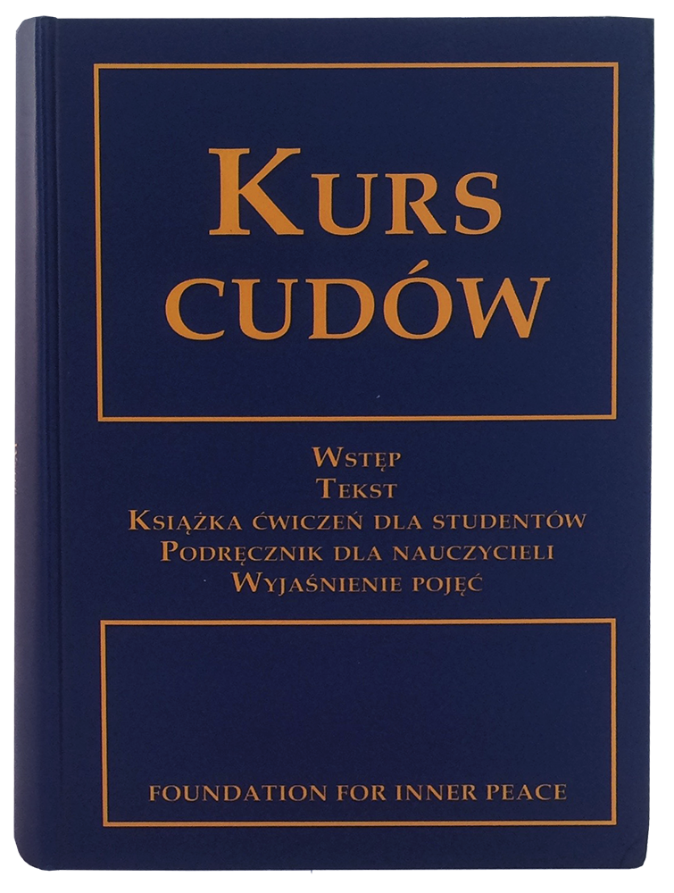 KURS CUDÓW - Polish Edition (Hardcover) - translation of A Course in Miracles; combined volume; front cover