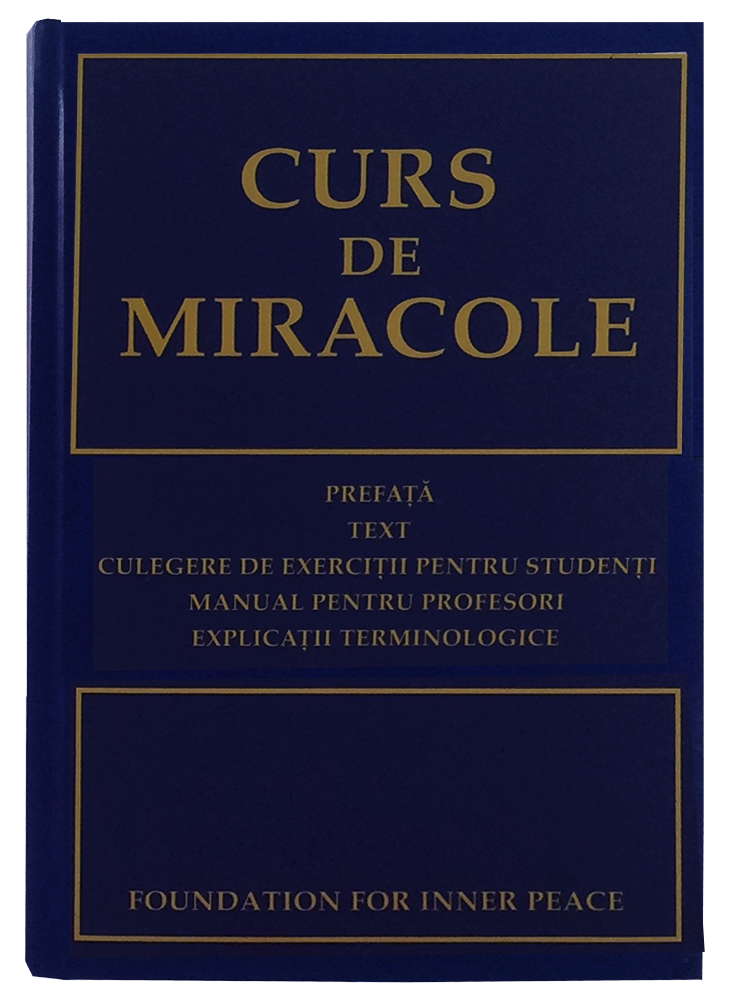 Curs de Miracole - Romanian Edition (Softcover) - translation of A Course in Miracles; combined volume; front cover