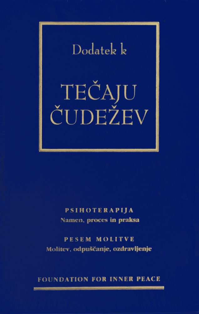 Slovene booklet: Psihoterapija and Pesem Molitve (Psychotherapy: Purpose, Process and Practice and The Song of Prayer: Prayer, Forgiveness, Healing) - supplements to A Course in Miracles