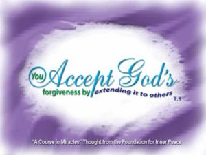 """graphic (ACIM Weekly Thought): """"Through miracles you accept God's forgiveness by extending it to others."""" T-1.I.21:2"""