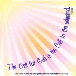 """graphic (ACIM Weekly Thought): """"What we can accomplish together has no limits, because the Call for God is the Call to the unlimited."""" T-5.II.12:5"""