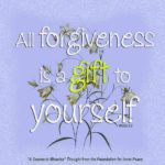 "graphic (ACIM Weekly Thought): ""That is why all forgiveness is a gift to yourself."" W-pI.62.2:2"