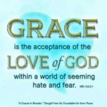"graphic (ACIM Weekly Thought): ""Grace is acceptance of the Love of God within a world of seem­ing hate and fear."" W-pI.169.2:1"