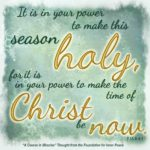 "graphic (ACIM Weekly Thought): ""It is in your power to make this season holy, for it is in your power to make the time of Christ be now."" T-15.X.4:1"