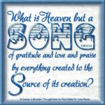 "graphic (ACIM Weekly Thought): ""What is Heaven but a song of gratitude and love and praise by everything created to the Source of its creation?"" T-26:IV:3:5"