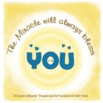 "graphic (ACIM Weekly Thought): ""The miracle will always bless you."" T-1.III.8:2"