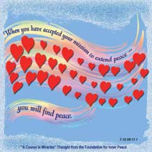 """graphic (ACIM Weekly Thought): """"When you have accepted your mission to extend peace you will find peace."""" T-12.VII.11:1"""