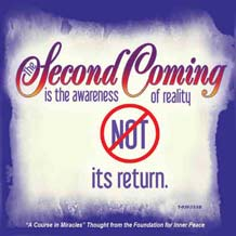 """graphic (ACIM Weekly Thought): """"The Second Coming is the awareness of reality, not its return."""" T-9.IV.11:10"""