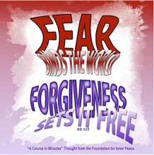 """graphic (ACIM Weekly Thought): """"Fear binds the world. Forgiveness sets it free."""" W-pII.332"""