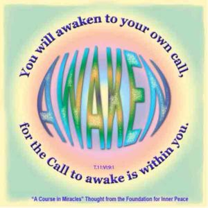 """graphic (ACIM Weekly Thought): """"You will awaken to your own call, for the Call to awake is within you."""" T-11.VI.9:1"""