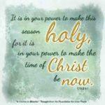 """graphic (ACIM Weekly Thought): """"It is in your power to make this season holy, for it is in your power to make the time of Christ be now."""" T-15.X.4:1"""