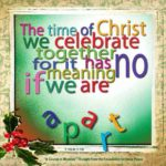 "graphic (ACIM Weekly Thought): ""The time of Christ we celebrate together, for it has no meaning if we are apart."" T-15.X.1:10"