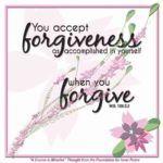 "graphic (ACIM Weekly Thought): ""You accept forgiveness as accomplished in yourself when you forgive."" W-pI.159.2:2"