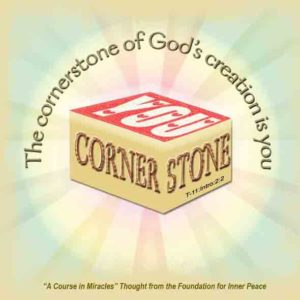 """graphic (ACIM Weekly Thought): """"The cornerstone of God's creation is you, for His thought system is light."""" T-11.In.3:2"""
