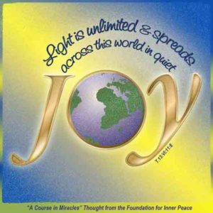"""graphic (ACIM Weekly Thought): """"Light is unlimited, and spreads across this world in quiet joy."""" T-13.VI.11:8"""