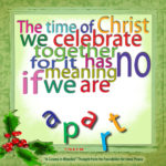 """graphic (ACIM Weekly Thought): """"The time of Christ we celebrate together, for it has no meaning if we are apart."""" T-15.X.1:10"""