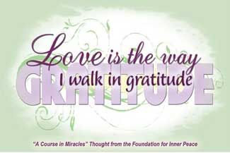 "graphic (ACIM Weekly Thought): ""Love is the way I walk in gratitude."" W-pI.195"