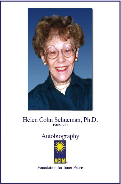 Photo: e-book cover: Helen Cohn Schucman, Ph.D. (1909-1981) Autobiography - Foundation for Inner Peace