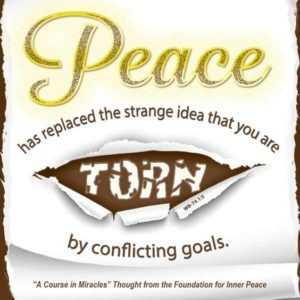 """graphic (ACIM Weekly Thought): """"Peace has replaced the strange idea that you are torn by conflicting goals."""" W-pI.74.1:5"""