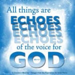 """graphic (ACIM Weekly Thought): """"All things are echoes of the Voice for God."""" W-pI.151"""