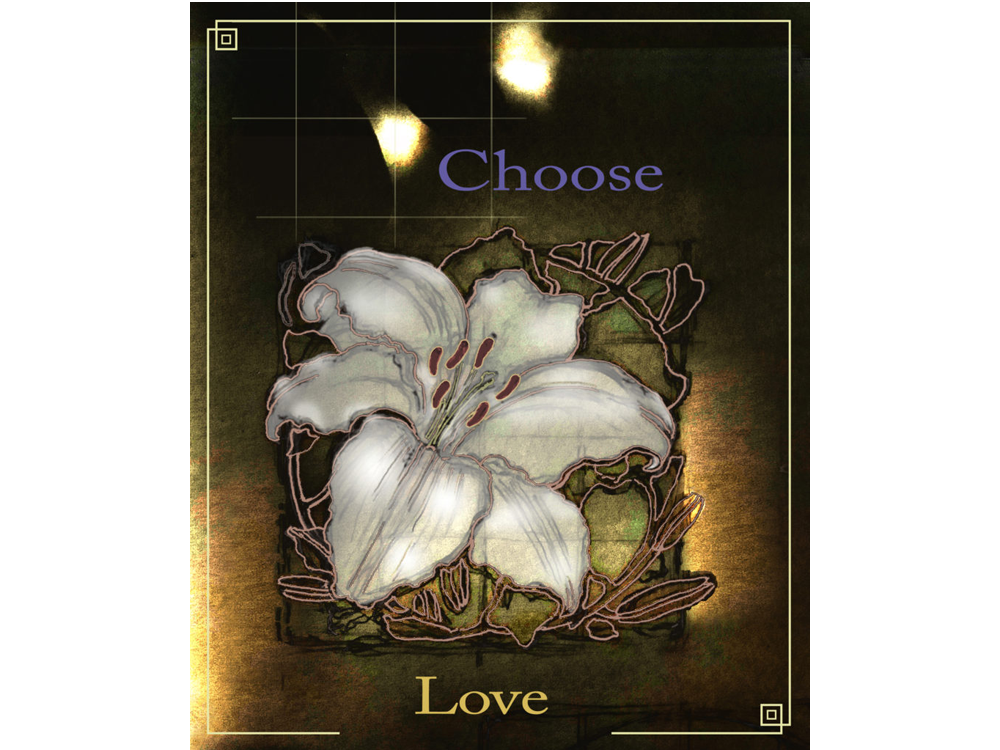"Meditation graphic: ""Choose Love"" lily with artistic floral surround on dark copper background with flares"