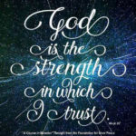 "graphic (ACIM Weekly Thought): ""God is the strength in which I trust."" W-pI.47"