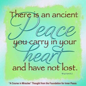 """graphic (ACIM Weekly Thought): """"There is an ancient peace you carry in your heart and have not lost."""" W-pI.164:4:2"""