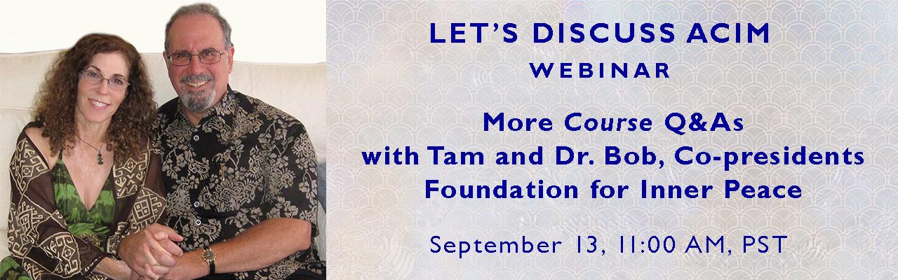 Let's Discuss ACIM: Tam Morgan and Dr. Bob Rosenthal - More Course QandAs with Tam and Dr. Bob